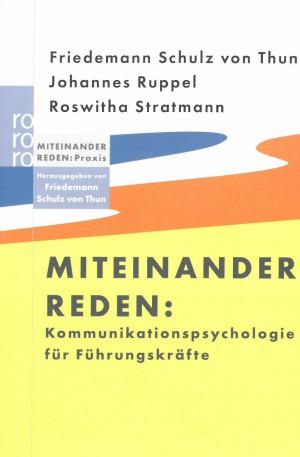 Miteinander reden für Führungskräfte_Friedemann Schulz von Thun_Johannes Ruppel_Roswitha Stratmann